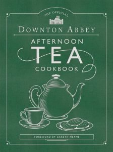 The Official Downton Abbey Afternoon Tea British Cookbook By Downtown Abbey
