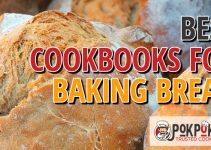 5 Best Cookbooks for Baking Bread (Reviews Updated 2021)
