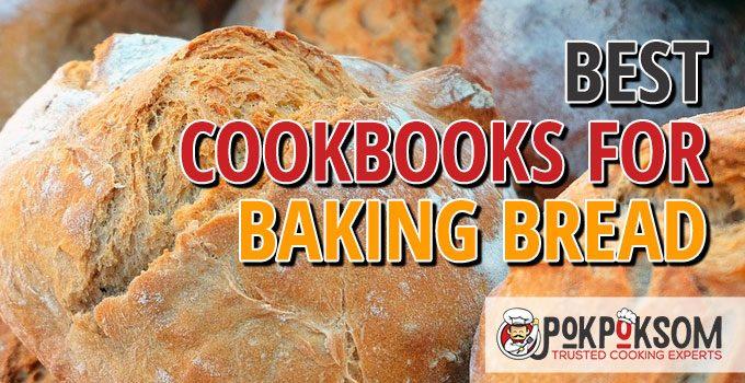 Best Cookbooks For Baking Bread