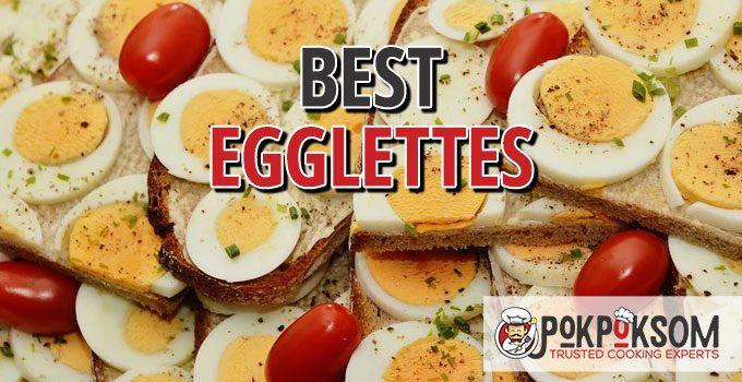 Best Egglettes