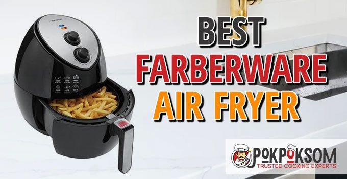 Best Farberware Air Fryer