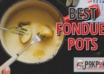 5 Best Fondue Pots (Reviews Updated 2021)