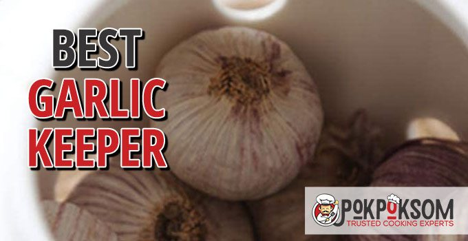 Best Garlic Keeper