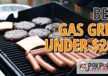 Best Gas Grill Under $200