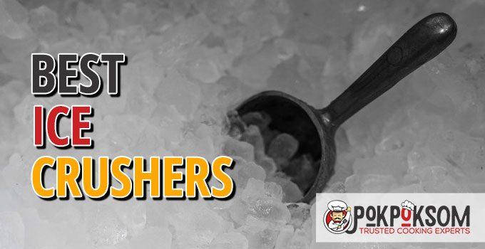 Best Ice Crushers