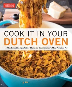 Cook It In Your Dutch Oven 150 Fool Proof Recipes