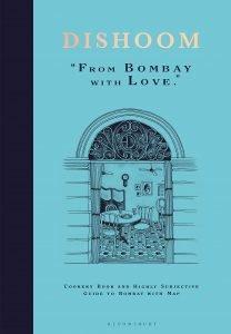 Dishoom Cookbook By Shamil Thakrar