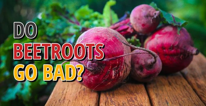 Do Beetroots Go Bad
