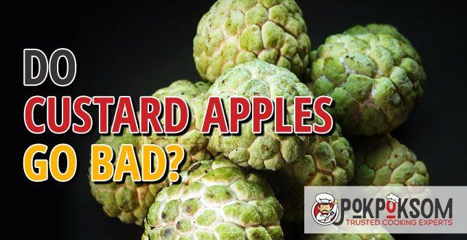 Do Custard Apples Go Bad