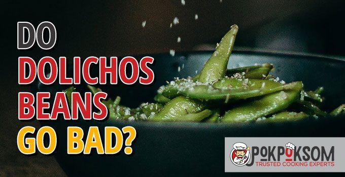 Do Dolichos Beans Go Bad