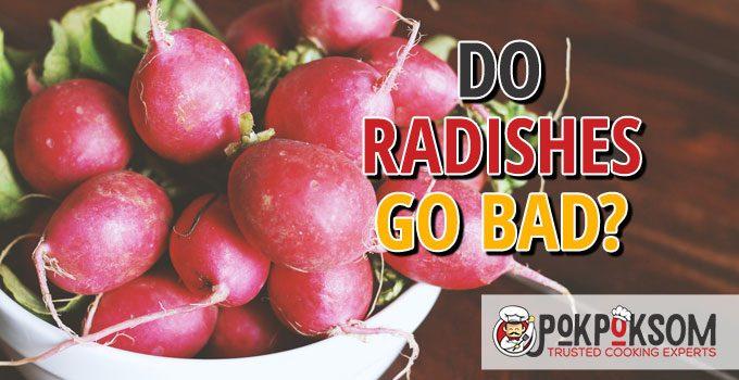 Do Radishes Go Bad