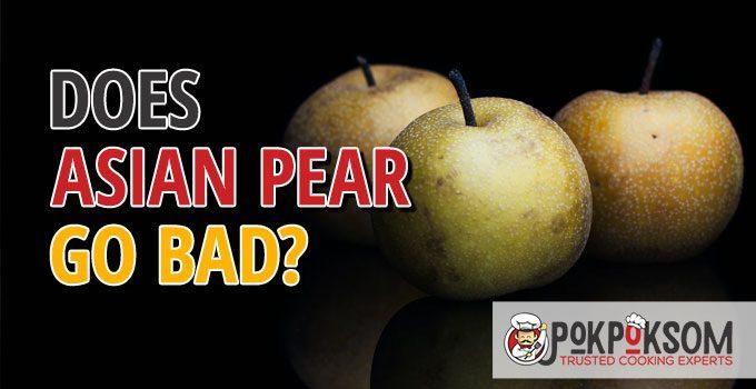 Does Asian Pear Go Bad Go Bad