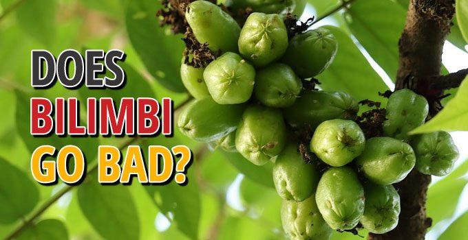 Does Bilimbi Go Bad