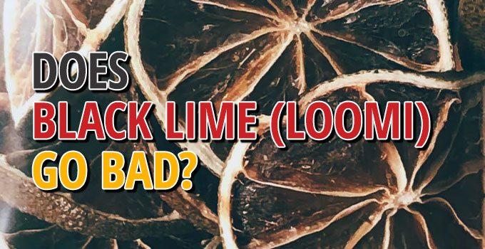 Does Black Lime (loomi) Go Bad Go Bad