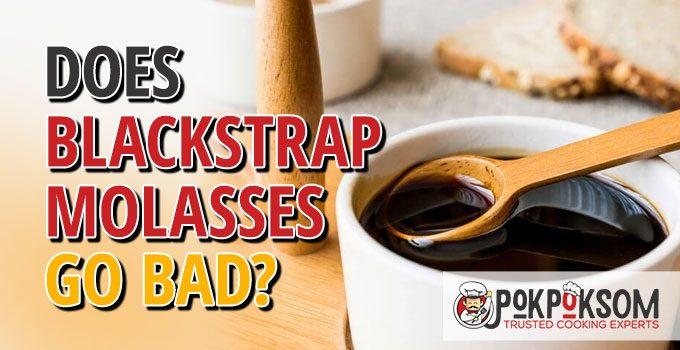 Does Blackstrap Molasses Go Bad