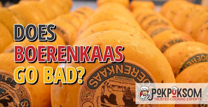 Does Boerenkaas Go Bad