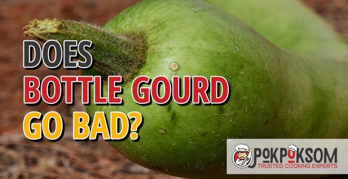 Does Bottle Gourd Go Bad