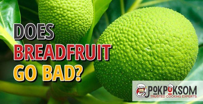 Does Breadfruit Go Bad