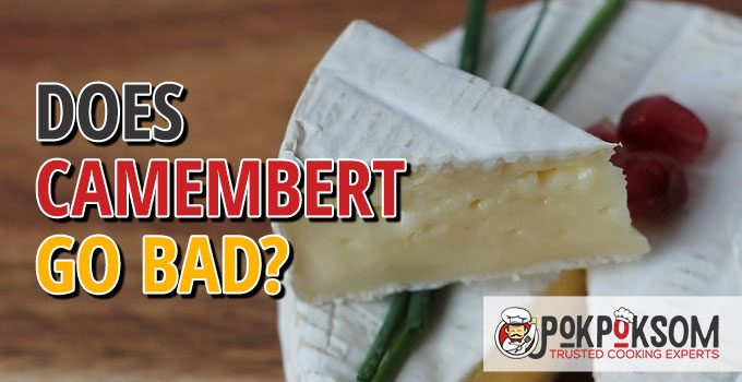Does Camembert Go Bad