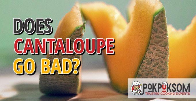 Does Cantaloupe Go Bad