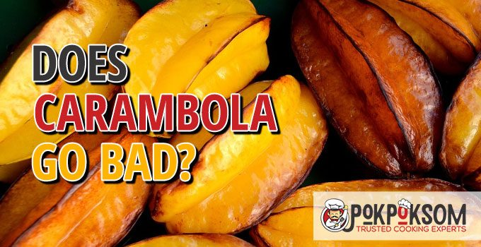Does Carambola Go Bad