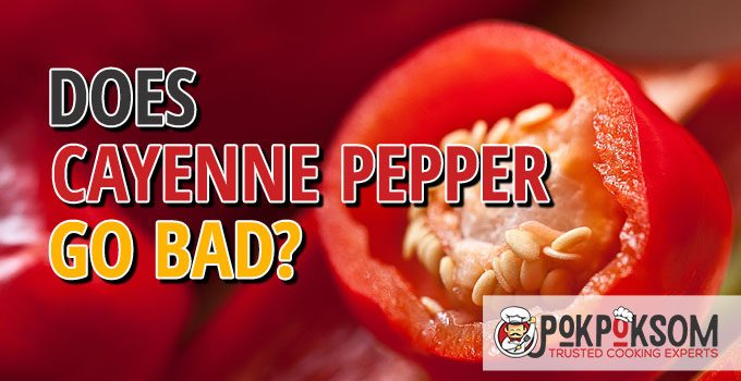 Does Cayenne Pepper Go Bad