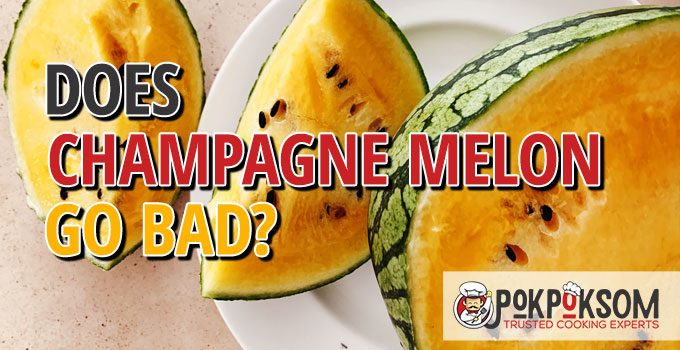 Does Champagne Melon Go Bad