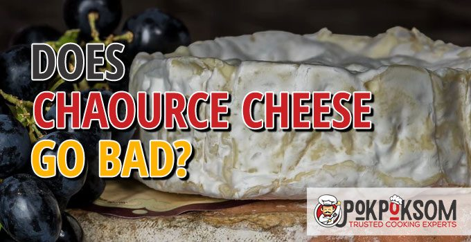 Does Chaource Cheese Go Bad