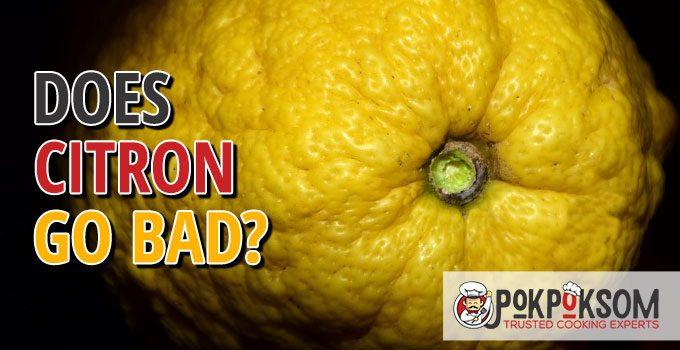 Does Citron Go Bad