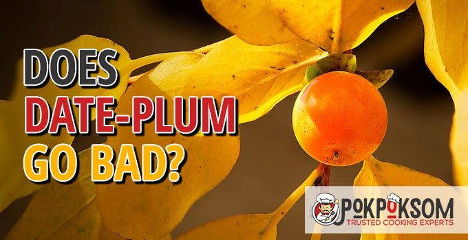Does Date Plum Go Bad