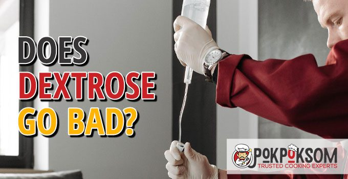 Does Dextrose Go Bad
