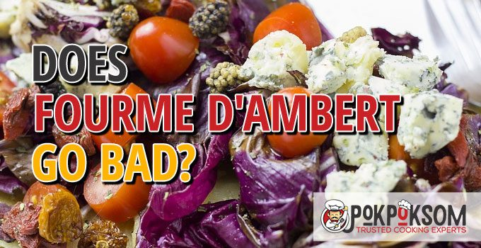 Does Fourme D'ambert Go Bad