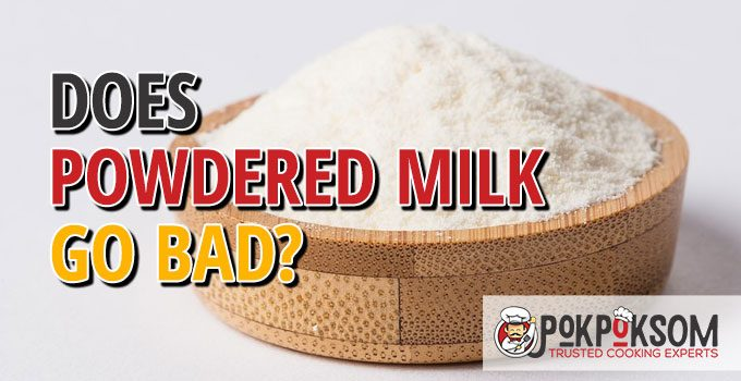 Does Powdered Milk Go Bad