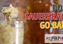 Does Sauerkraut Go Bad
