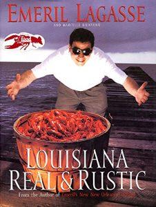 Emeril Lagasse Louisiana Real & Rustic Cookbook