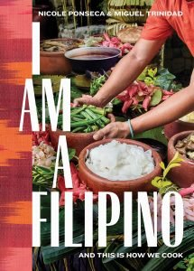 I Am Filipino And This Is How We Cook By Nicole Ponseca And Miguel Trinidad