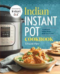 Indian Instant Pot Cookbook By Urvashi Pitre