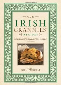 Our Irish Grannies Recipes By Eoin Purcell