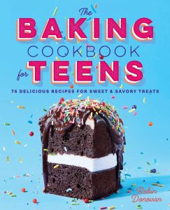 The Baking Cookbook For Teens