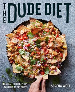 The Dude Diet Clean Ish Food For People Who Like To Eat Dirty