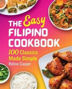 The Easy Filipino 100 Classic Recipes By Roline Casper