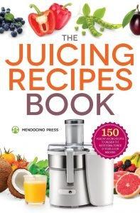 The Juicing Recipes Book By Mendocino Press