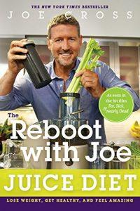 The Reboot With Joe Juice Diet By Joe Cross