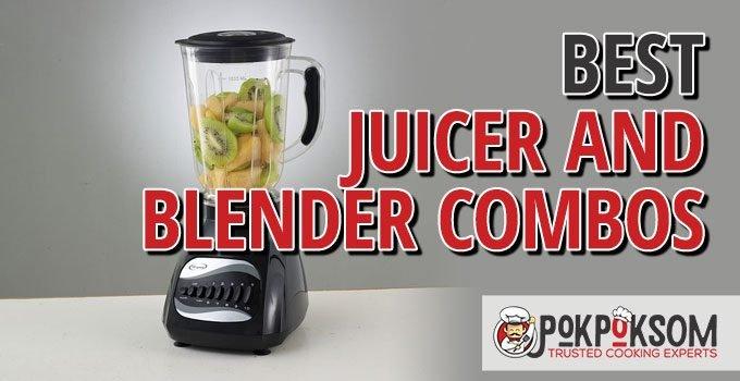 Best Juicer And Blender Combos