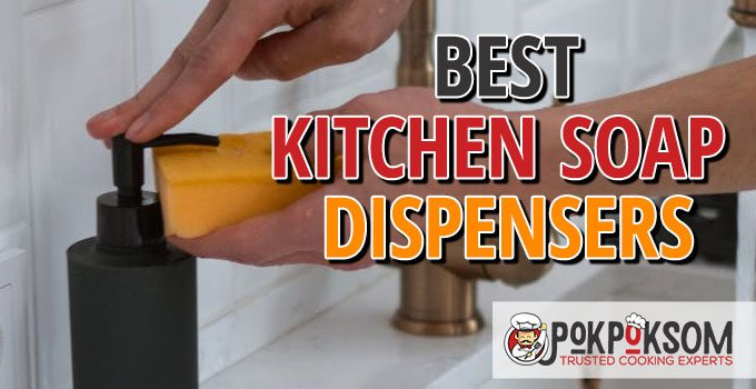 Best Kitchen Soap Dispensers