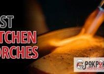 5 Best Kitchen Torches (Reviews Updated 2021)