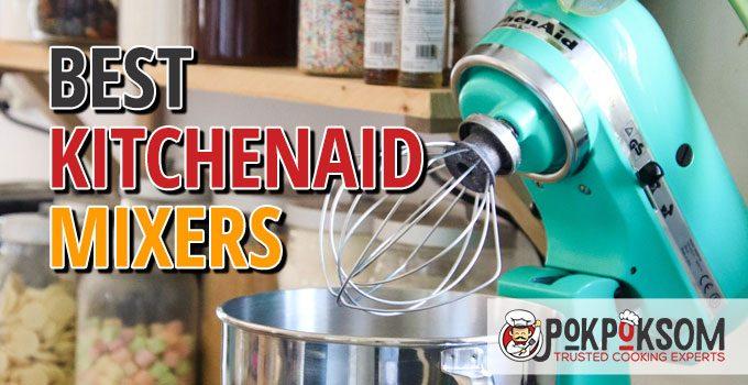Best Kitchenaid Mixers