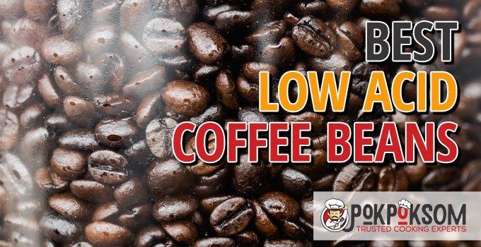 Best Low Acid Coffee Beans