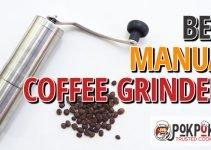 Best Manual Coffee Grinders