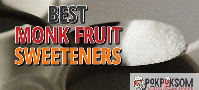 Best Monk Fruit Sweeteners